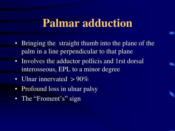 Palmar adduction