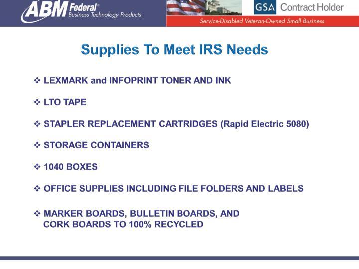 Supplies To Meet IRS Needs