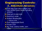 engineering controls 3 substitute abrasives
