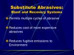 substitute abrasives blast and recovery systems