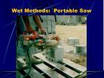 wet methods portable saw