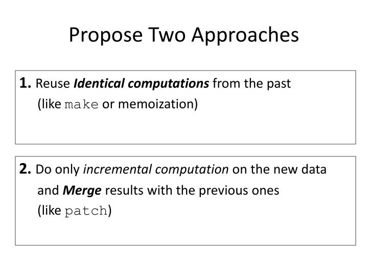 Propose Two Approaches