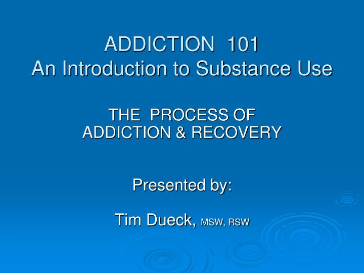 addiction 101 an introduction to substance use n.