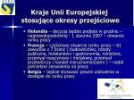 kraje unii europejskiej stosuj ce okresy przej ciowe1
