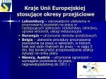 kraje unii europejskiej stosuj ce okresy przej ciowe2