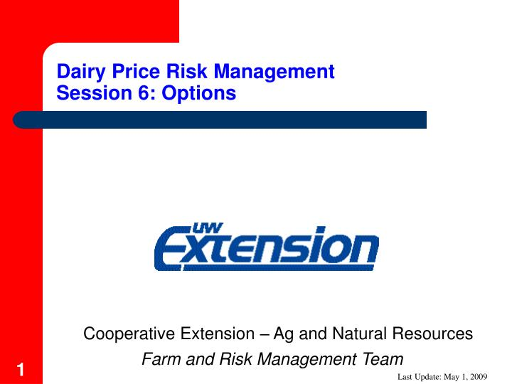 dairy price risk management session 6 options n.