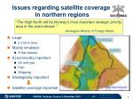 issues regarding satellite coverage in northern regions