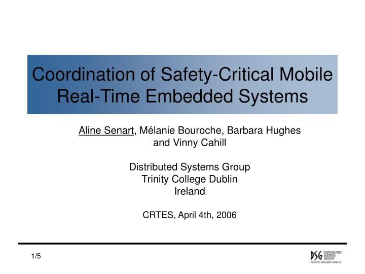 coordination of safety critical mobile real time embedded systems n.