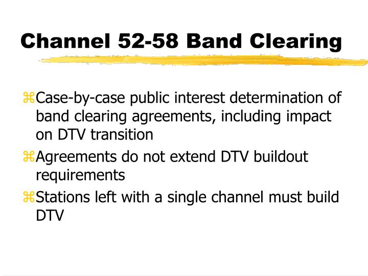 Channel 52-58 Band Clearing