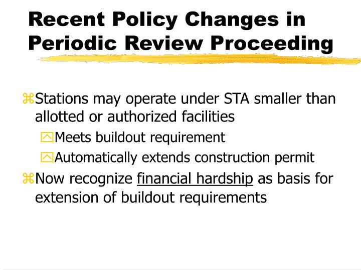 Recent Policy Changes in Periodic Review Proceeding