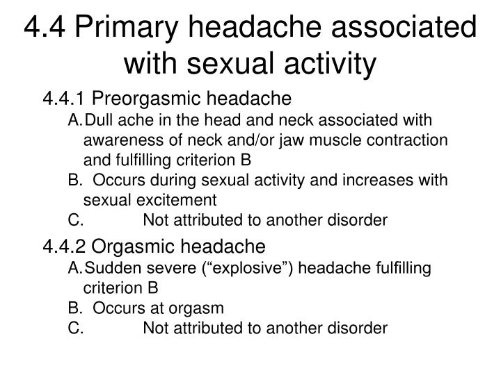 4.4	Primary headache associated with sexual activity