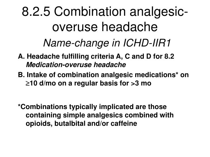 8.2.5 Combination analgesic-overuse headache