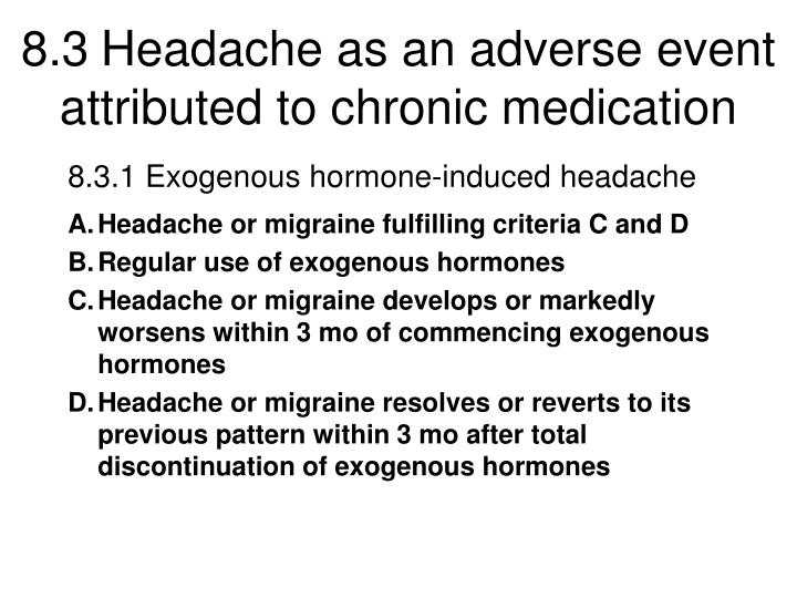 8.3	Headache as an adverse event attributed to chronic medication