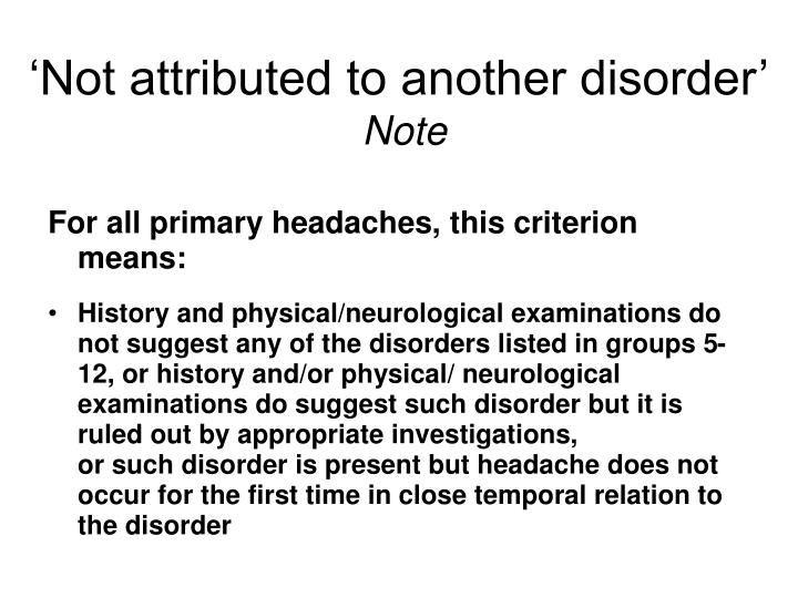 'Not attributed to another disorder'