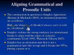 aligning grammatical and prosodic units1