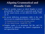 aligning grammatical and prosodic units2