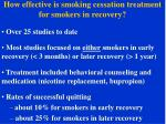 how effective is smoking cessation treatment for smokers in recovery