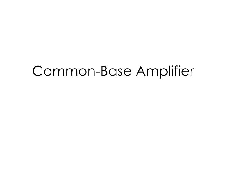 common base amplifier n.