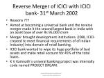 reverse merger of icici with icici bank 31 st march 2002