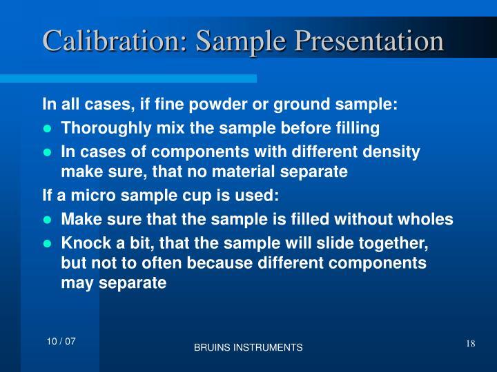 Calibration: Sample Presentation