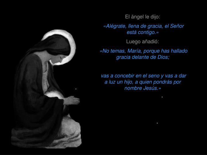 El ángel le dijo: