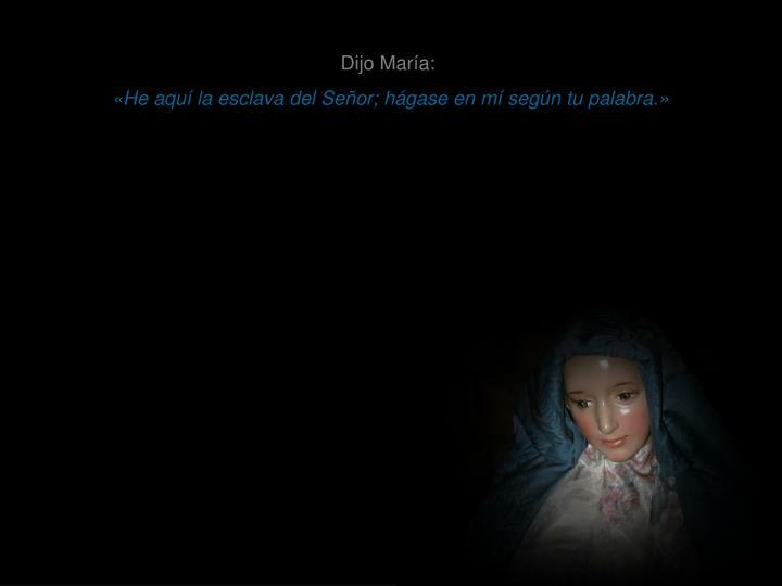 Dijo María: