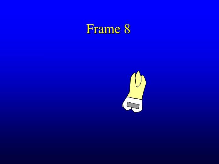 Frame 8