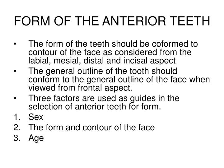 FORM OF THE ANTERIOR TEETH