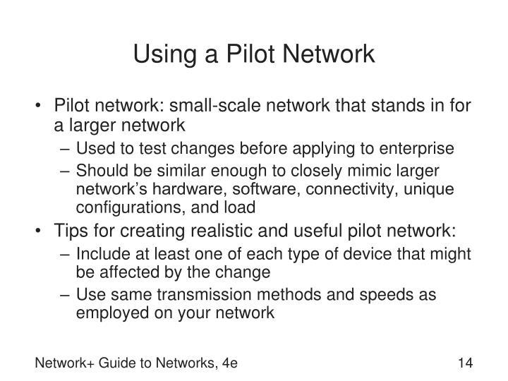Using a Pilot Network