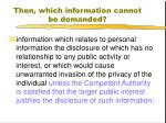 then which information cannot be demanded2