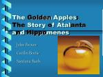 the golden apples the story o f atal anta a n d hippo menes