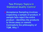 two primary topics in statistical quality control1