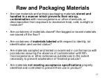 raw and packaging materials
