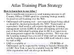 atlas training plan strategy