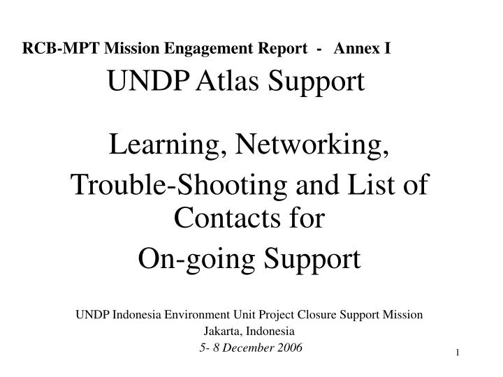 rcb mpt mission engagement report annex i undp atlas support n.