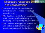necessary resources and collaborations