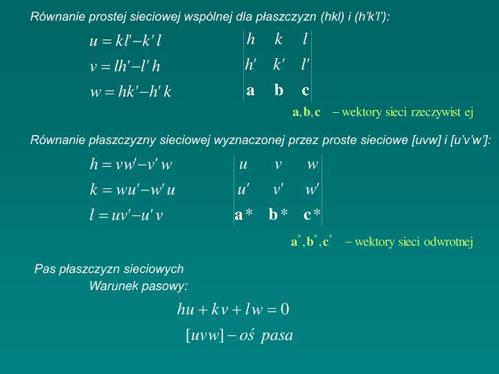 Równanie prostej sieciowej wspólnej dla płaszczyzn (hkl) i (h'k'l'):