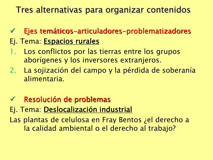 Tres alternativas para organizar contenidos