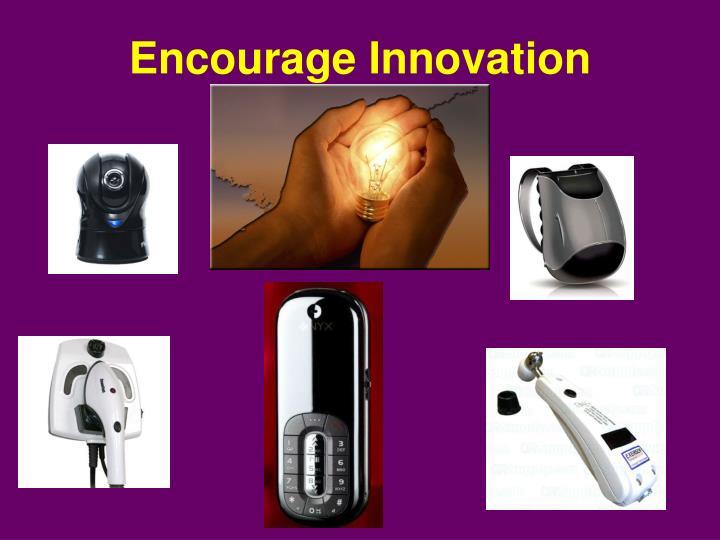 Encourage Innovation