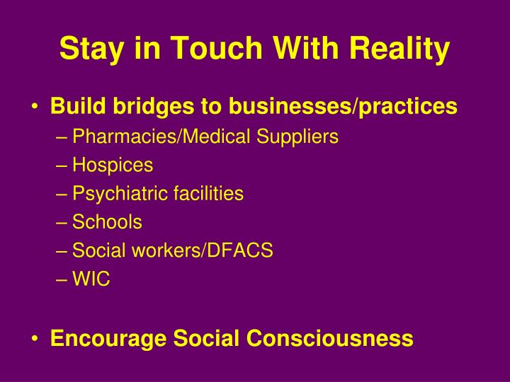 Stay in Touch With Reality