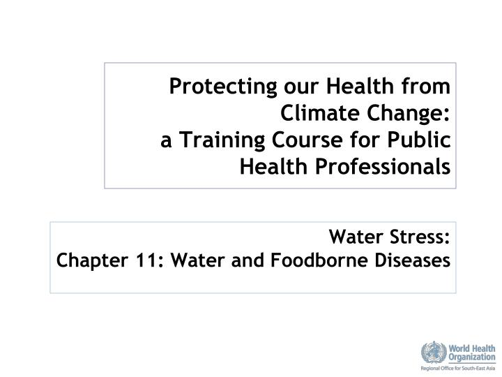 protecting our health from climate change a training course for public health professionals n.
