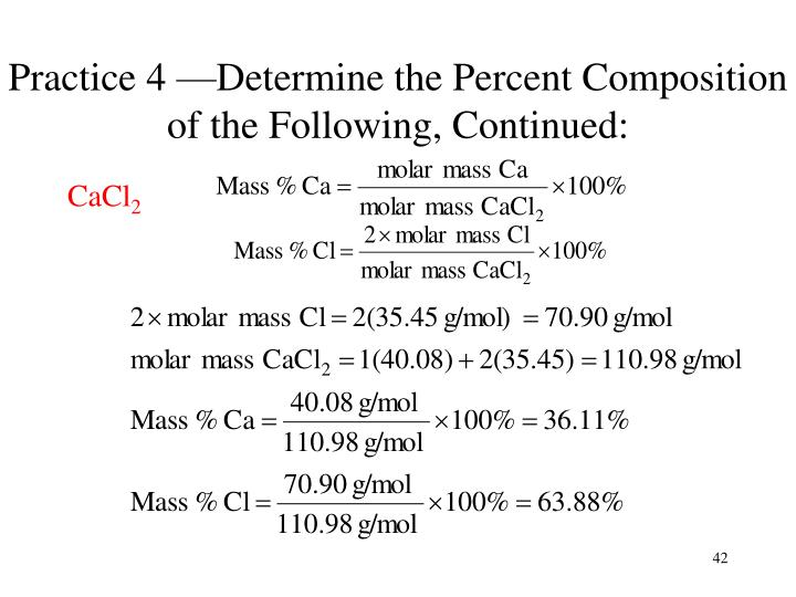 Practice 4 —Determine the Percent Composition of the Following, Continued: