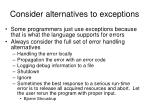 consider alternatives to exceptions