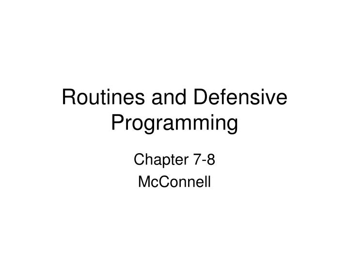 routines and defensive programming n.