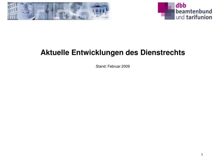 aktuelle entwicklungen des dienstrechts stand februar 2009 n.