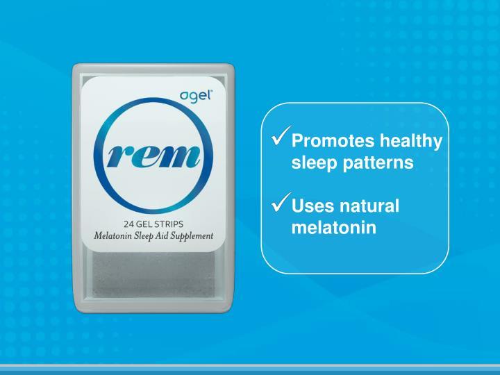 Promotes healthy sleep patterns
