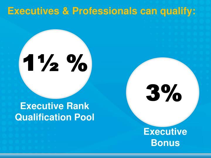 Executives & Professionals can qualify: