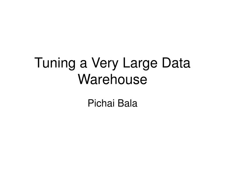 tuning a very large data warehouse n.