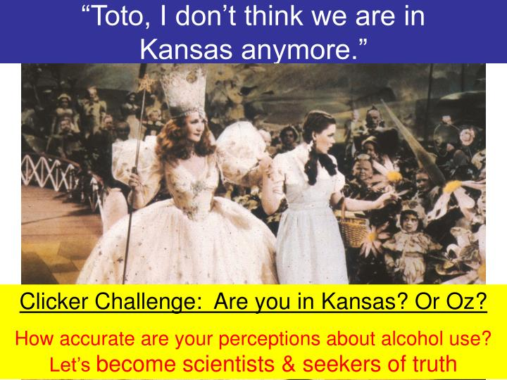 Toto i don t think we are in kansas anymore