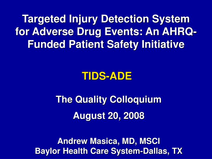 targeted injury detection system for adverse drug events an ahrq funded patient safety initiative n.